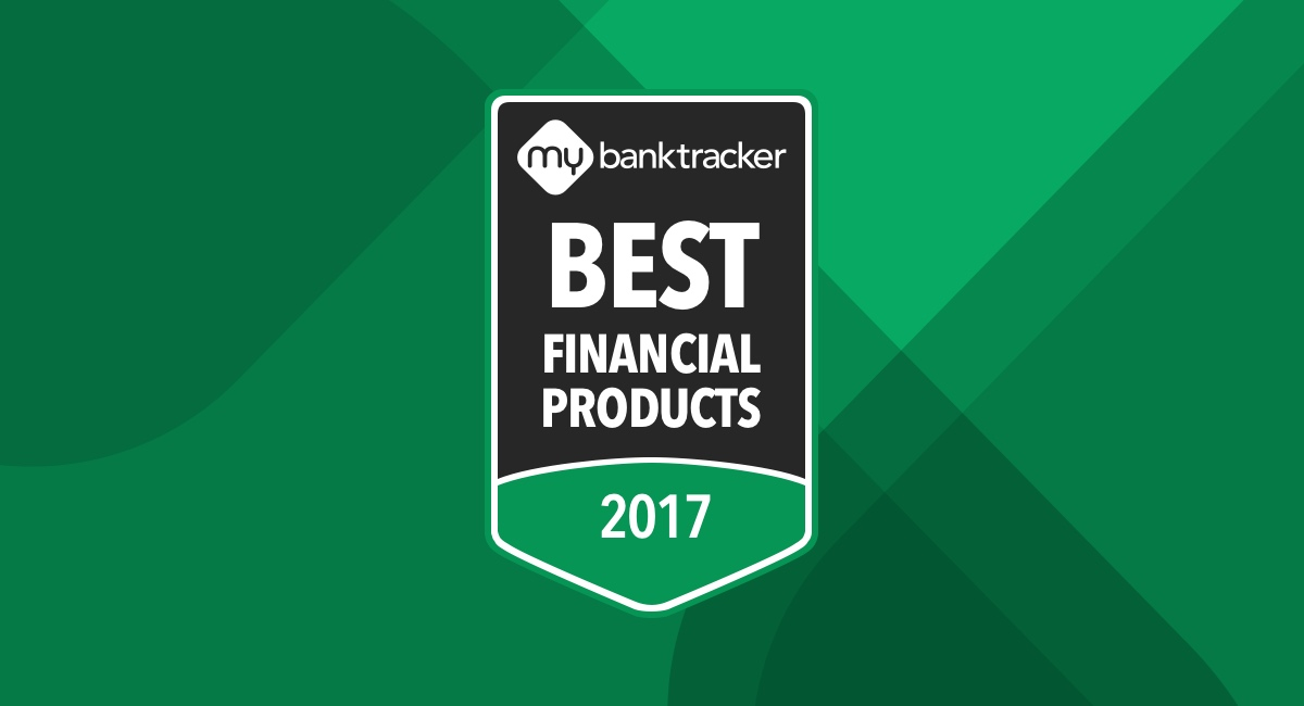 Announcing the MyBankTracker Financial Product Awards for Q1 2017