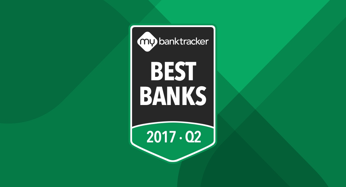 Announcing the MyBankTracker Bank Awards for Q2 2017